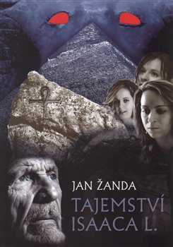 Tajemství Isaaca L. - Jan Žanda