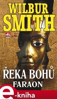 Řeka bohů - Faraon - Wilbur Smith e-kniha