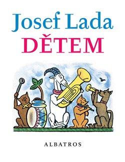 Josef Lada Dětem - Jaroslav Seifert, František Hrubín, Josef Lada
