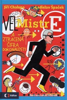 (Vel)Mistr E a ztracená šifra dokonalosti - Ladislav Špaček