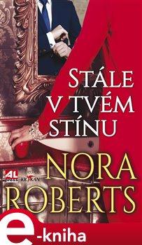 Stále v tvém stínu - Nora Roberts e-kniha