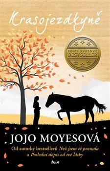 Krasojezdkyně - Jojo Moyesová