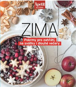 Zima - sezónní recepty. Pokrmy pro zahřátí, na svátky i dlouhé večery - kol.