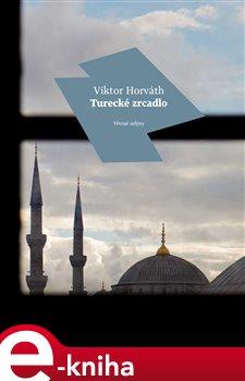 Turecké zrcadlo - Viktor Horváth e-kniha