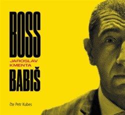 Bookmedia Boss Babiš, CD - Jaroslav Kmenta