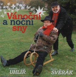Vánoční a noční sny - Jaroslav Uhlíř, Zdeněk Svěrák