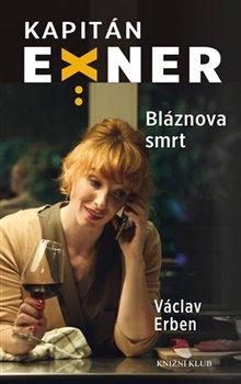 Bláznova smrt. Kapitán Exner - Václav Erben