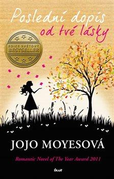 Poslední dopis od tvé lásky - Jojo Moyesová