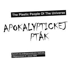 Apokalyptickej pták. Koncert na undergroundovém festivalu v Bojanovicích 21. února 1976 - The Plastic People Of The Univ