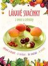 Obálka knihy Lákavé svačinky z ovoce a zeleniny
