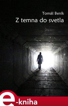 Z temna do svetla - Tomáš Beník e-kniha