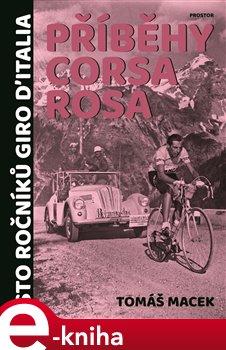 Příběhy Corsa rosa. Sto ročníků Giro d'Italia - Tomáš Macek e-kniha