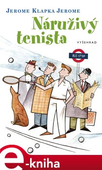 Náruživý tenista - Jerome Klapka Jerome e-kniha
