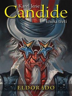 Candide 3: kniha třetí. Eldorádo - Karel Jerie