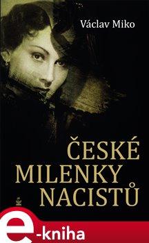 České milenky nacistů - Václav Miko e-kniha