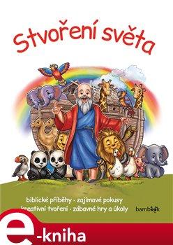 Stvoření světa. Biblické příběhy - zajímavé pokusy - kreativní tvoření - zábavné hry a úkoly - Miklós Malvina e-kniha