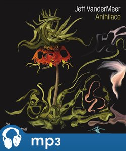 Anihilace, mp3 - Jeff VanderMeer