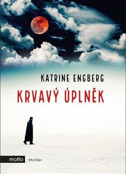 Motto Krvavý úplněk - Katrine Engberg