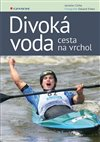 Obálka knihy Divoká voda - cesta na vrchol