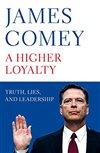 Obálka knihy A Higher Loyalty: Truth, Lies, and Leadership