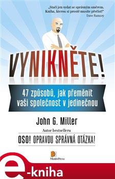 Vynikněte!. 47 způsobů, jak přeměnit vaši společnost v jedinečnou - John G. Miller e-kniha