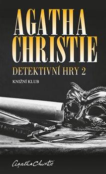Detektivní hry 2. Černá káva, A pak už tam nezbyl ani jeden, Poslední víkend - Agatha Christie