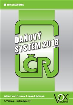 Daňový systém ČR 2018 - Alena Vančurová, Lenka Láchová