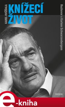 Knížecí život - Karel Jan Schwarzenberg, Karel Hvížďala e-kniha
