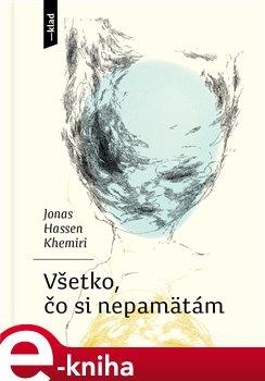 Všetko, čo si nepamätám - Jonas Hassen Khemiri e-kniha