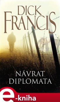 Návrat diplomata - Dick Francis e-kniha