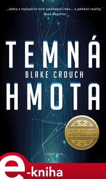 Temná hmota - Blake Crouch e-kniha