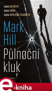 Půlnoční kluk - Mark Hill e-kniha