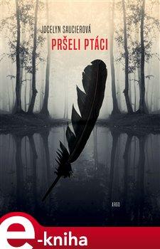 Pršeli ptáci - Jocelyne Saucierová e-kniha