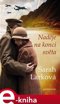 Naděje na konci světa - Sarah Larková e-kniha e-kniha