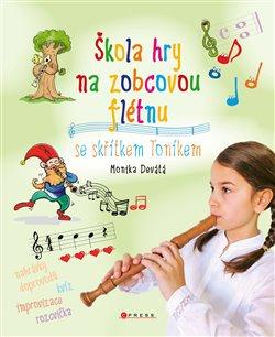 Škola hry na zobcovou flétnu. Se skřítkem Toníkem - Monika Devátá