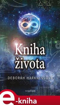 Čas čarodějnic 3: Kniha života - Deborah Harknessová