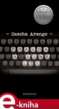 Pravda a jiné lži - Sascha Arango