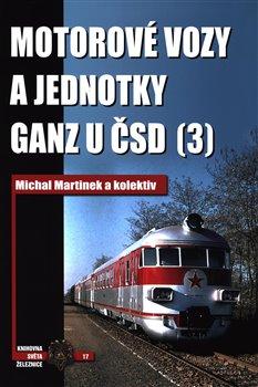 Motorové vozy a jednotky Ganz u ČSD (3) - Michal Martinek