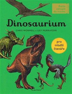 Obálka titulu Dinosaurium - pro mladší čtenáře