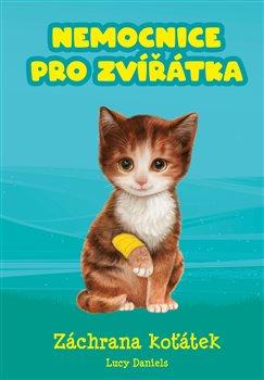 Obálka titulu Nemocnice pro zvířátka: Záchrana koťátek