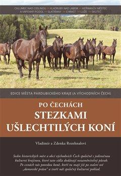 Obálka titulu Po Čechách stezkami ušlechtilých koní
