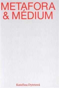 Obálka titulu Metafora a médium