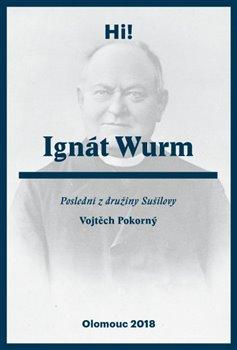 Obálka titulu Ignát Wurm. Poslední z družiny Sušilovy