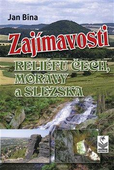 Obálka titulu Zajímavosti reliéfu Čech, Moravy a Slezska