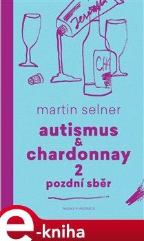 Obálka titulu Autismus & Chardonnay 2: Pozdní sběr
