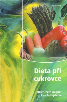 Dieta při cukrovce - Eva Patlejchová, Petr Wagner