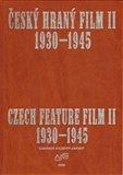 Český hraný film II./ Czech Feature Film II. (Sv. 2. 1930 - 1945) - obálka