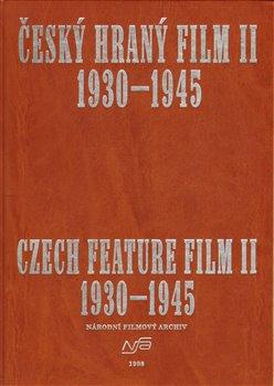 Český hraný film II./ Czech Feature Film II.. Sv. 2. 1930 - 1945 - kolektiv