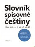 Slovn&#237;k spisovn&#233; etiny pro kolu a veejnost - oblka