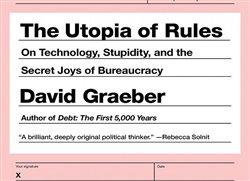 """Redaktor webu Salon hovořil s antropologem Davidem Graeberem o jeho knize Utopie pravidel (Utopia of Rules, 2015). Proč levice udělala chybu, když opustila důkladnější kritiku byrokracie? Představuje byrokracie odpověď na hluboce zakořeněné psychologické potřeby a čím to je, že se ve styku s ní tak často chováme a cítíme """"hloupě""""? Ukázka z obsáhlejšího rozhovoru."""